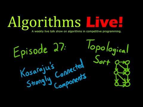 Algorithms Live! Episode 27 - Topological Sort and Kosaraju's Algorithm