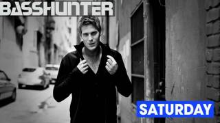 BassHunter - Saturday (NEW SINGLE 2010)