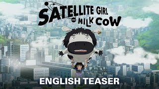 Satellite Girl And Milk Cow  [ENGLISH Official Teaser, GKIDS]