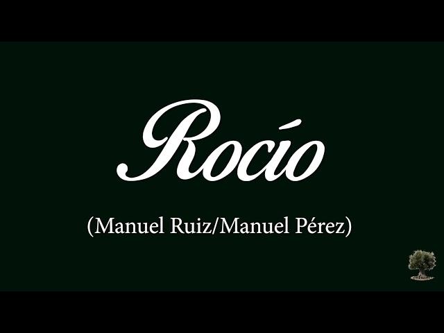 Rocío (Manuel Ruiz/Manuel Pérez)