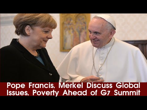 Pope Francis, Merkel Discuss Global Issues, Poverty Ahead of G7 Summit