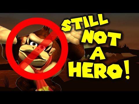 Donkey Kong is STILL NOT A HERO!