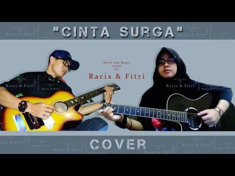 Cinta Surga - cover by Racis feat Fitri Akustik.