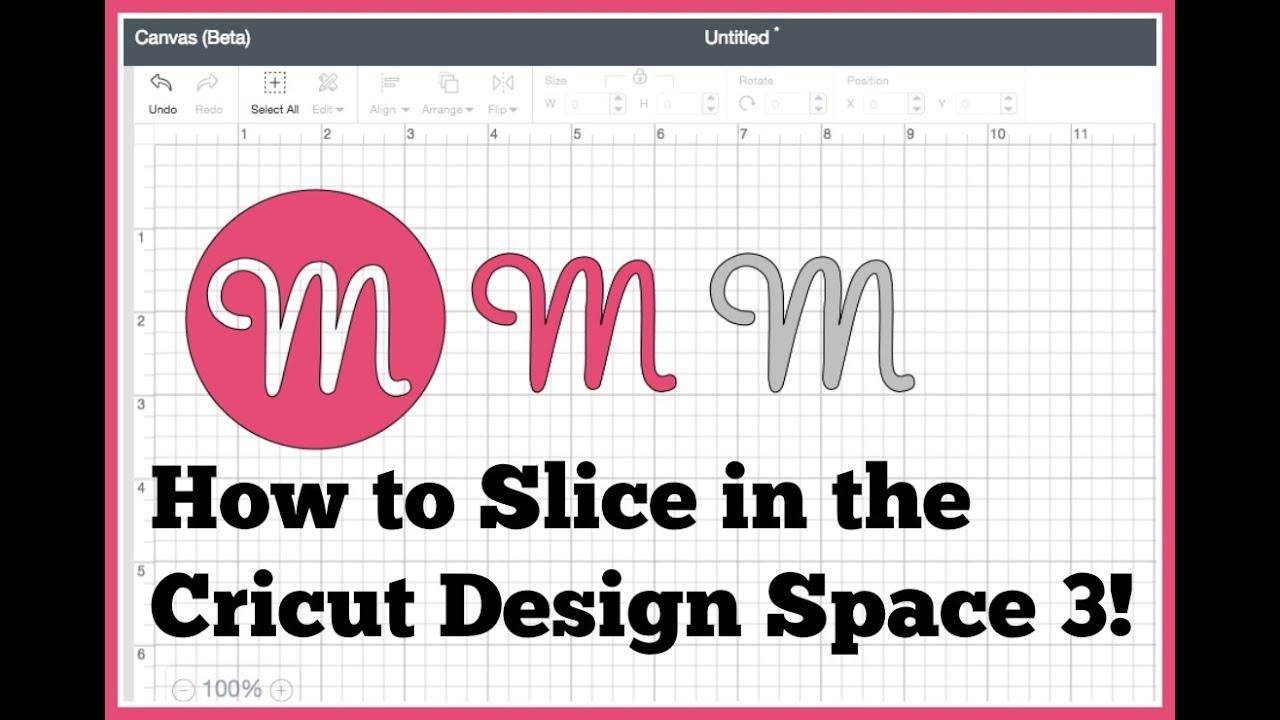 Cricut Design Space 3 Slice Feature