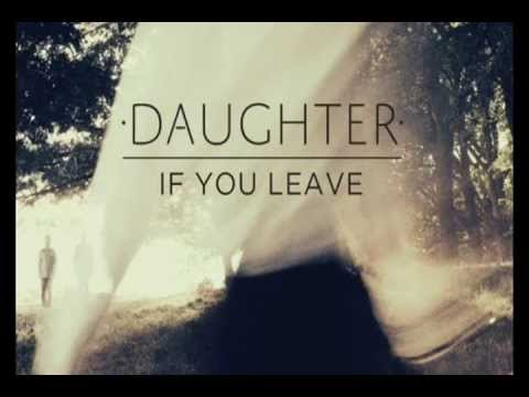 Daughter - If You Leave - Shallows Mp3