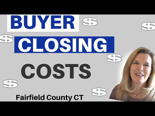 Closing Costs For Buyers | Fairfield County CT