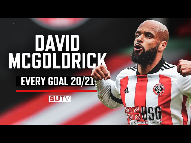 David McGoldrick   Every Goal for Sheffield United   2020/21 Season