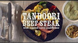 Marinating Steak How-to: Tandoori Marinating Steak With Roasted Curried Cauliflower