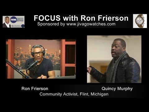 Flint, Michigan Community Advocate - Quincy Murphy on FOCUS with Ron Frierson