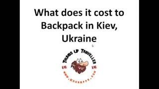 How much does it cost to backpack in Kiev Ukraine(, 2016-09-05T14:07:49.000Z)