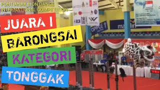 JUARA ATRAKSI BARONGSAI DI PONTIANAK LION DANCE INTERNATIONAL COMPETITION [ Kategori Tonggak ]