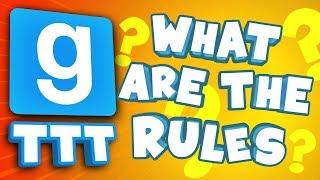 WHAT ARE THE RULES?! | Gmod TTT