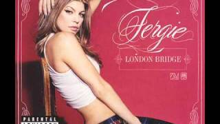 Fergie   London Bridge oh shit HQ