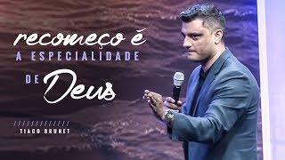 Video Tiago Brunet - Recomeço é a especialidade de Deus download MP3, 3GP, MP4, WEBM, AVI, FLV September 2018
