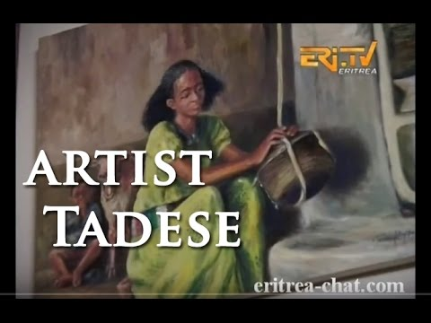 Eritrean Role Model Artist Tadese - Eritrea TV
