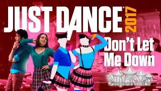 Just Dance 2017 - ''Don't Let Me Down'' (Unlimited/Supestar Gameplay)
