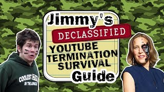 Jimmy's Declassified YouTube Termination Survival Guide