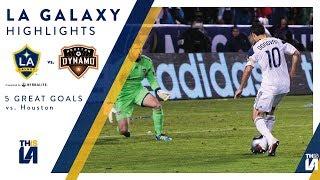 Five great goals: la galaxy vs. houston dynamo