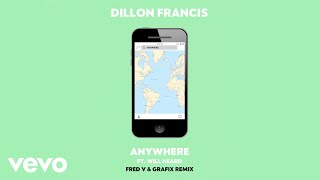 Dillon Francis - Anywhere (Fred V & Grafix Remix Audio) ft. Will Heard