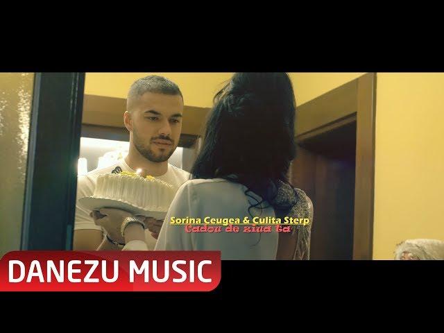Sorina Ceugea si Culita Sterp - Cadou de ziua ta ( oficial video 2019 )