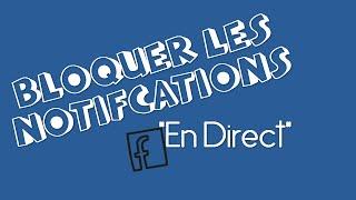 ► Facebook - Bloquer les notifications