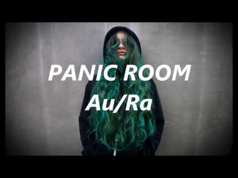Panic Room - Au/Ra (lyrics/lyric video)