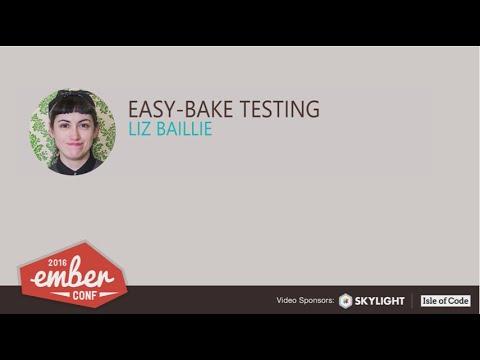 EmberConf 2016: Easy-bake Testing by Liz Baillie