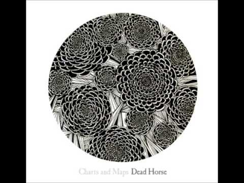 Charts and Maps - Dead Horse (Full Album)