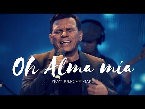 Oh Alma Mía - Los Voceros de Cristo feat. Julio Melgar | Música Cristiana 2021