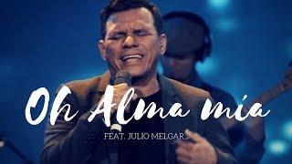 Oh Alma Mía - Los Voceros de Cristo feat. Julio Melgar | Música Cristiana 2018