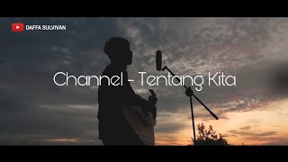 Channel - Tentang Kita (Acoustic Cover) #DaffaCover