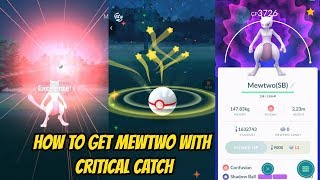 How to get Mewtwo by Critical Catch in Pokemon Go?