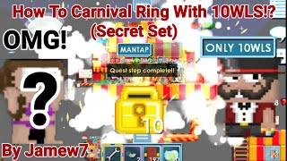 How To Get Carnival Ring With 10WLS?! (WITH SECRET SET!) OMG!! | Growtopia | Jamew7
