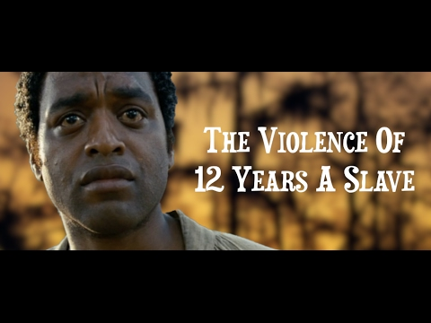 The Violence of 12 Years A Slave