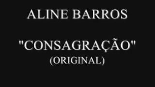 ALINE BARROS - CONSAGRAÇÃO (ORIGINAL)