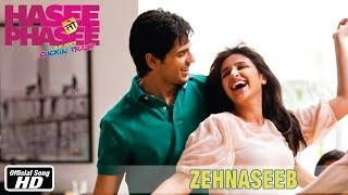 Download Zehnaseeb - Official Song - Hasee Toh Phasee - Parineeti Chopra & Sidharth Malhotra MP3 song and Music Video