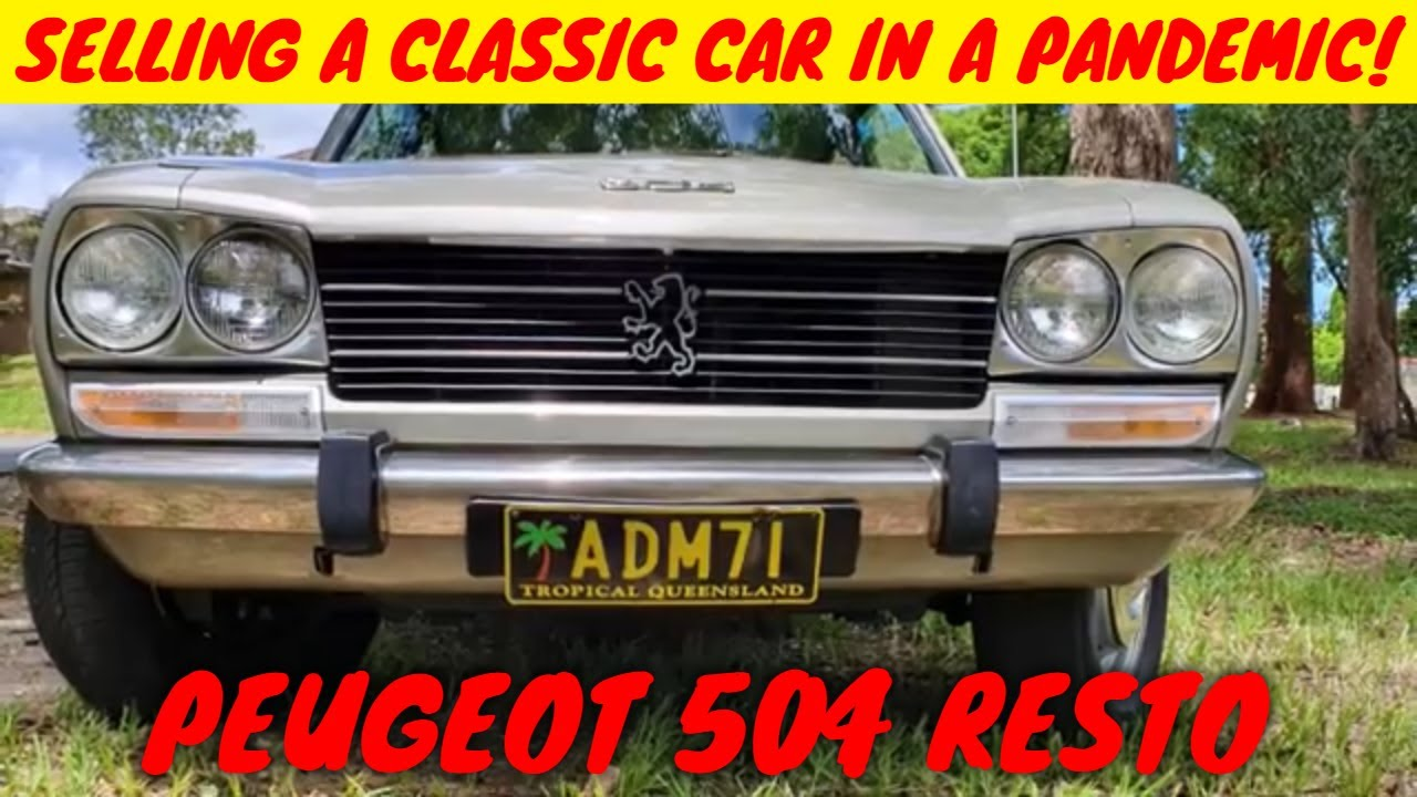Trying To Sell A Car In A Pandemic Peugeot 504 Restoration Episode 16 Youtube