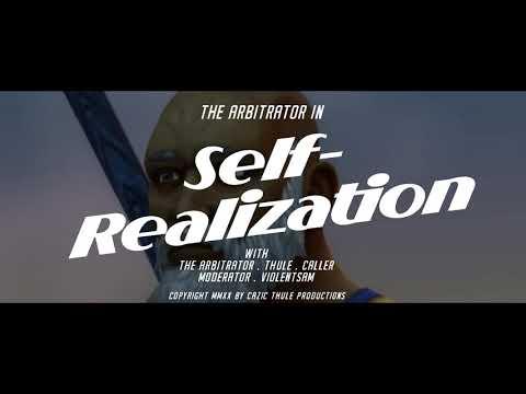 """SELF-REALIZATION"" , Starring The Arbitrator"