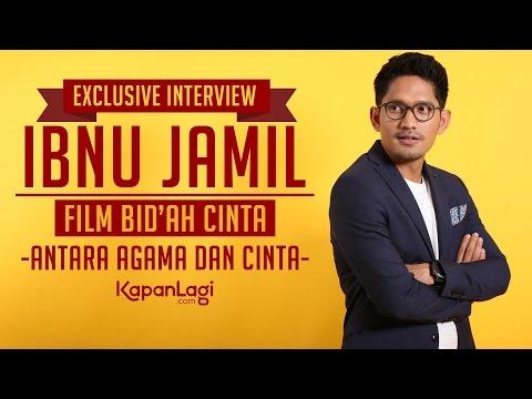 Ibnu Jamil - Exclusive Interview Film Bid'ah Cinta