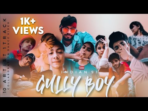 Indian 91   Gully Boy   Collaboration Dance Video With Indian Artist   Concept By Rj Kamal