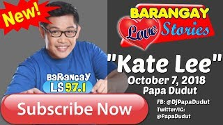 Barangay Love Stories October 7, 2018 Kate Lee
