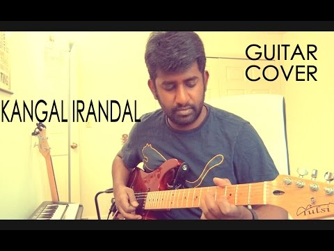 Kangal Irandal | Guitar Cover | Ashwin Asokan | Subramaniyapuram | James Vasanthan