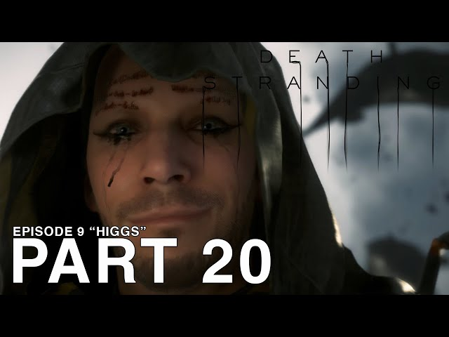 DEATH STRANDING - Part 20 - Episode 9 - Higgs - [PC Walkthrough Gameplay 60FPS] - No Commentary
