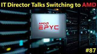 IT Director Talks Switching to AMD from Intel, Zen 4 vs Sapphire Rapids | Broken Silicon 87