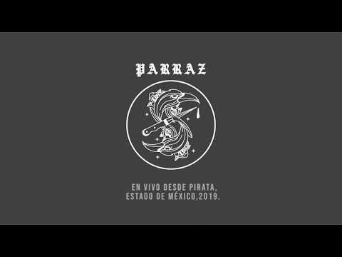 Pirata Live Sessions Presenta: PARRAZ – Compartido por RAFO