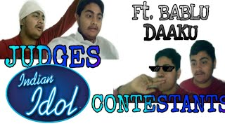 Indian Idol Funny Audition- Ft. Bablu Daaku |Reality Show Audition|