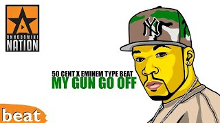 50 cent x eminem type beat x my gun go off