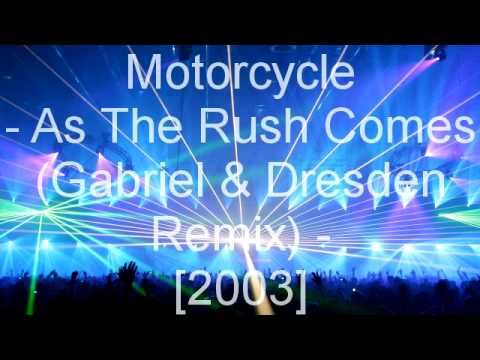 Motorcycle  As The Rush Comes Gabriel & Dresden Remix