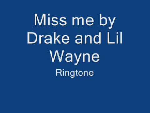 Miss Me by Drake and Lil Wayne ringtone