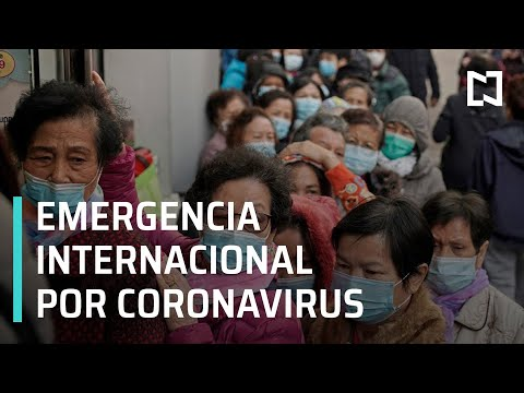 OMS declara emergencia internacional por coronavirus - Noticias MX
